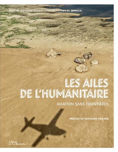 Les ailes de l'humanitaire ; Aviation Sans Frontières