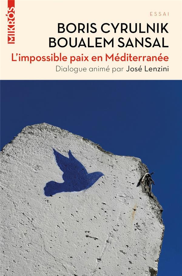 L'impossible paix en méditerranée ; dialogue animé par José Lenzini