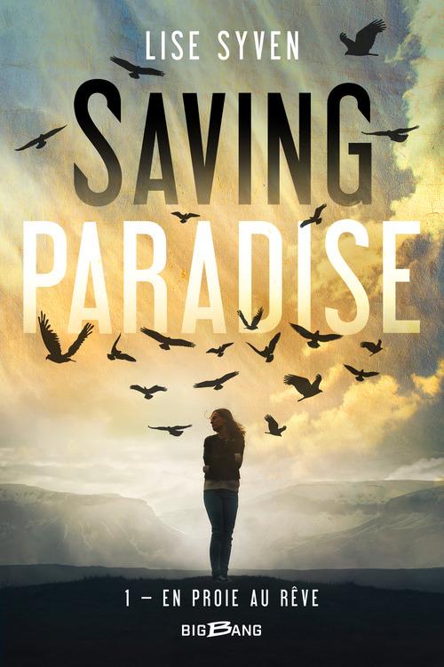 Saving paradise T.1 ; en proie au rêve