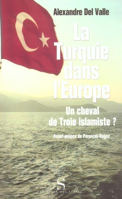 La Turquie dans l'Europe ; un cheval de troie islamiste ?