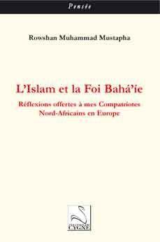 L'islam et la foi Baha'ie ; réflexions offertes à mes compatriotes nord-africains en Europe