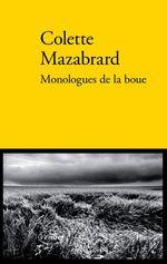 Monologues de la boue  - Colette Mazabrard - Colette MAZABRARD
