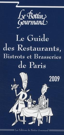Le guide des restaurants, bistrots et brasseries à Paris (édition 2009)