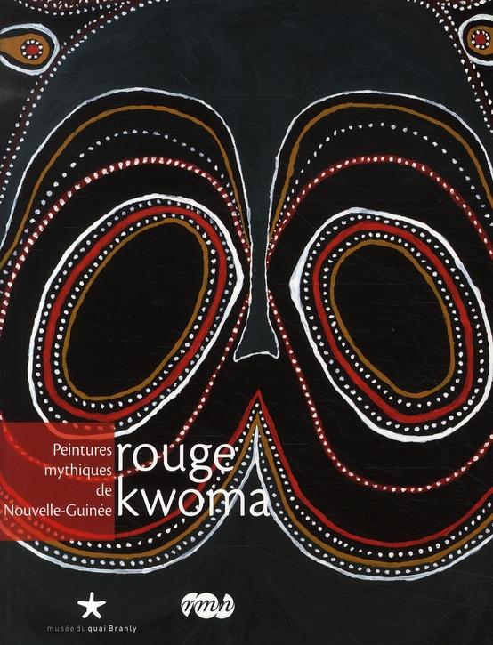 Rouge Kwoma ; peintures mythiques de Nouvelle-Guinée