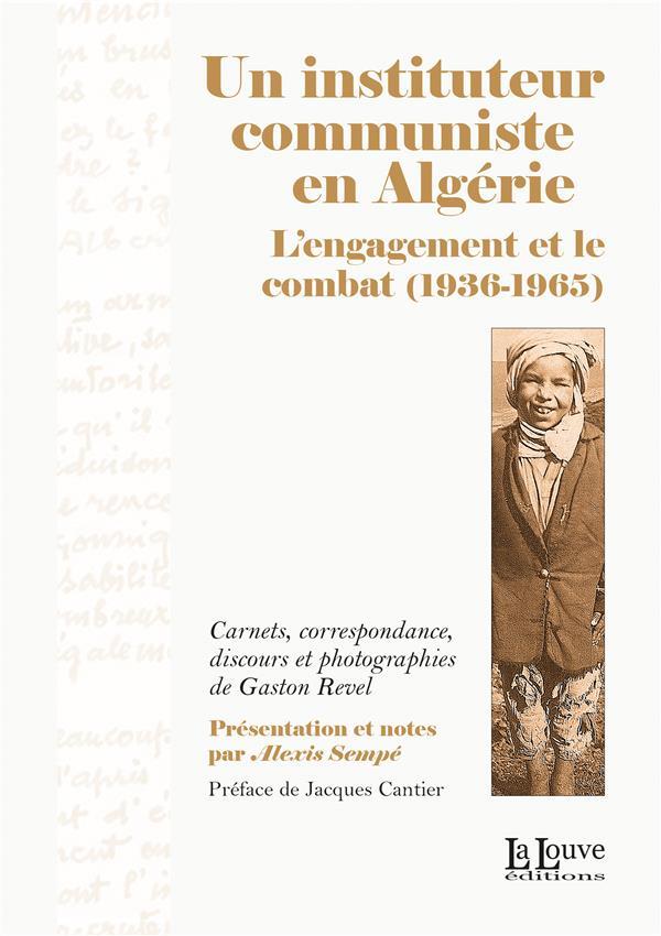 Un instituteur communiste en algerie - l'engagement et le combat (1936-1965)