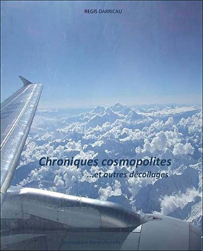 Chroniques cosmopolites et autres décollages