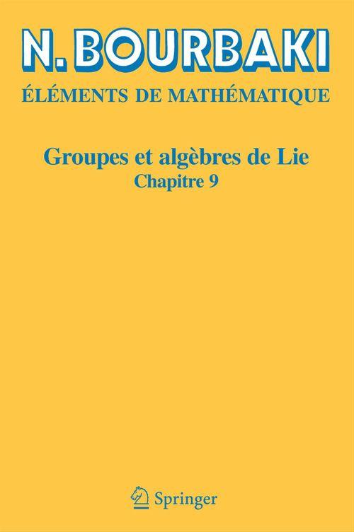 éléments de mathématique ; groupes et algèbres de lie, chapitre 9