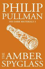 Vente EBooks : The Amber Spyglass: His Dark Materials 3  - Philip Pullman