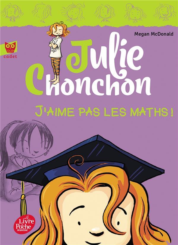 Julie Chonchon t.2 ; n'aimait pas les maths !