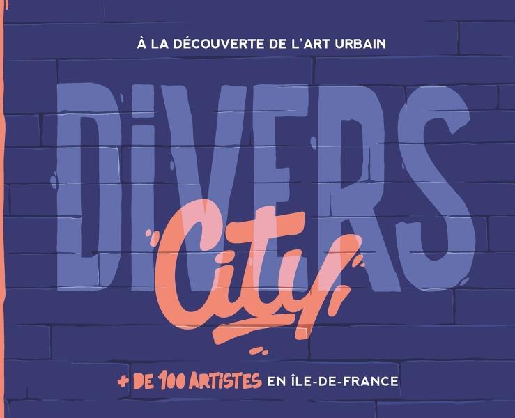 Divers city ; à la découverte de l'art urbain