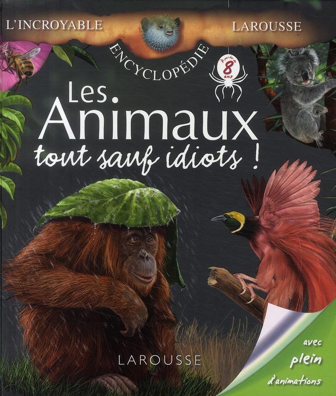 Les animaux tout sauf idiots !