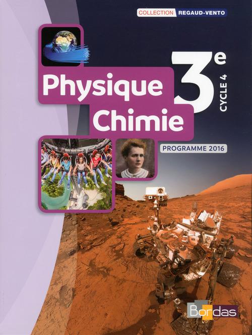 Regaud-Vento ; physique-chimie ; 3e ; manuel de l'élève ; programme 2016