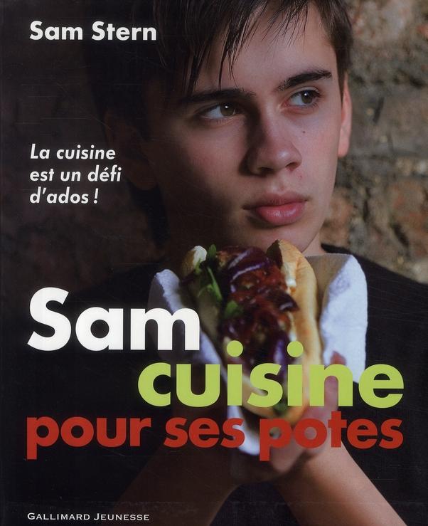 Sam Cuisine Pour Ses Potes ; La Cuisine Est Un Defi D'Ados !