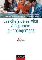 Vente EBooks : Les chefs de service à l'épreuve du changement  - Jean-Pierre Girard - Hakima Mounir - ANDESI - Isabelle Méry