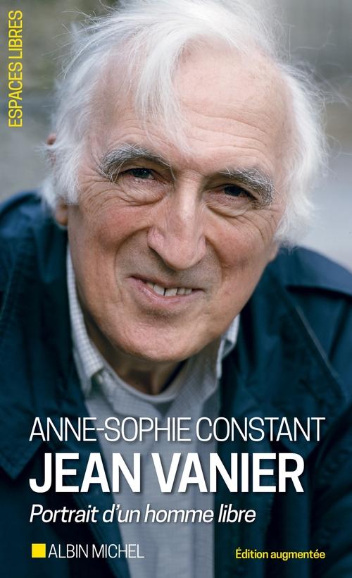 Jean Vanier ; portrait d'un homme libre