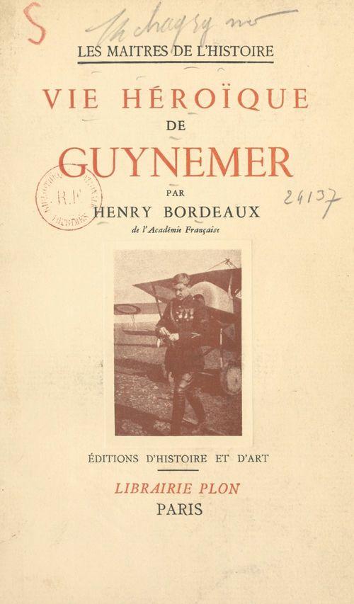 Vie héroïque de Guynemer  - Henry Bordeaux