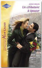 Vente EBooks : Un célibataire à épouser (Harlequin Horizon)  - Jackie Braun
