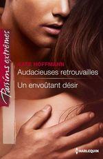 Vente EBooks : Audacieuses retrouvailles - Un envoûtant désir  - Kate Hoffmann