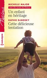 Vente Livre Numérique : Un enfant en héritage - Cette délicieuse tentation  - Kathie DeNosky - Michelle Major