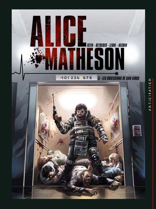 Alice Matheson t.5 ; les obsessions de Sam Gibbs