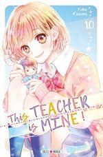 This teacher is mine ! T.10  - Yuko Kasumi