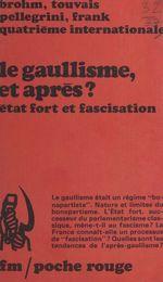 Vente Livre Numérique : Le gaullisme, et après ?  - Daniel Bensaid - Jean-Marie Brohm - Pellegrini - Gérard Filoche - Quatrième International