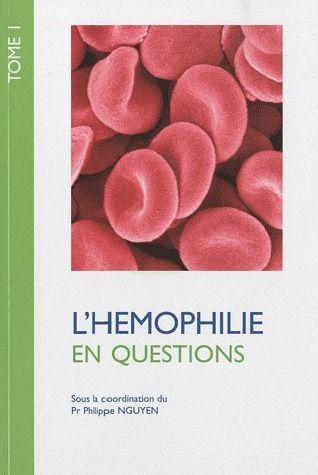 L'hémophilie en questions t.1