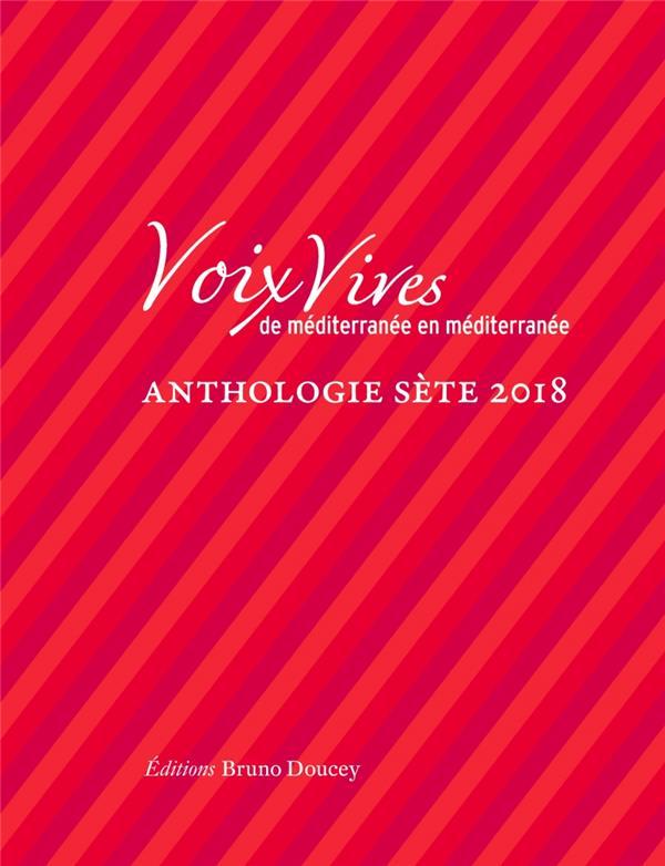Voix vives de Méditerranée en Méditerranée ; anthologie sète 2018
