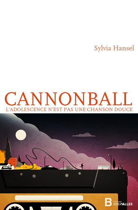 Cannonball ; l'adolescence n'est pas une chanson douce