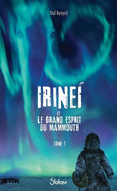 Irineï et le Grand Esprit du mammouth (T1) - Lecture roman jeunesse fantastique - Dès 10 ans