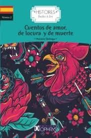 Histoires faciles à lire ; cuentos de amor de locura y de muerte