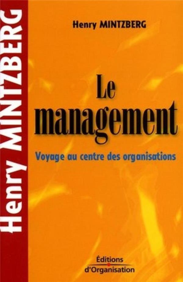 le management - voyage au centre des organisations - poche