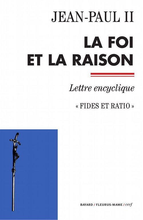 La foi et la raison ; fides et ratio