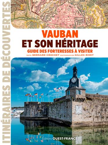 Vauban et son héritage ; guide des forteresses à visiter