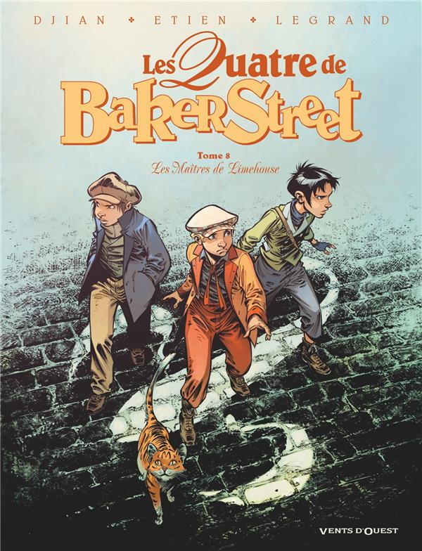 LES QUATRE DE BAKER STREET T.8  -  LES MAITRES DE LIMEHOUSE DJIAN+LEGRAND+ETIEN