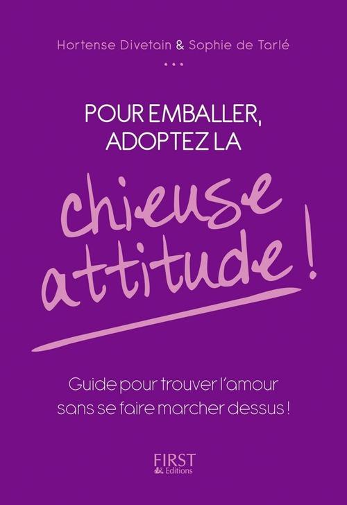 Pour emballer ; adoptez la chieuse attitude !