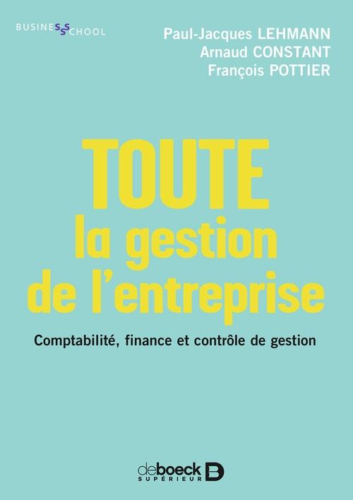 Toute la gestion de l'entreprise ; comptabilité, finance et contrôle de gestion