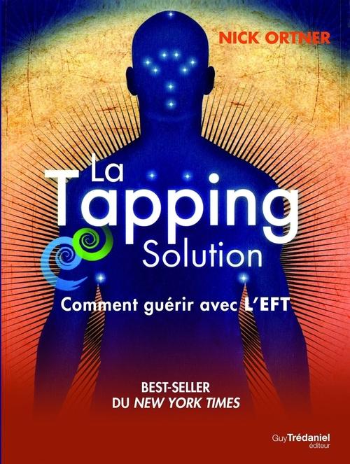 La solution tapping ; une méthode révolutionnaire pour une vie sans stress