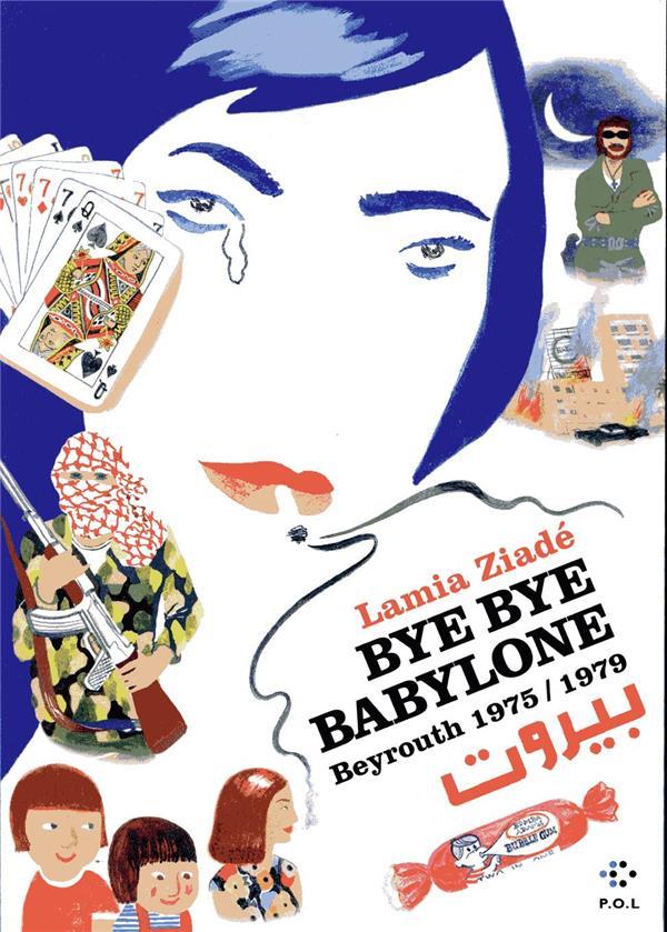 Bye bye Babylone ; Beyrouth 1975/1979