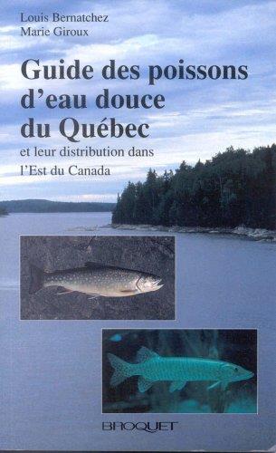 Guide des poissons d'eau douce du Québec ; et leur distribution dans l'Est du Cananda