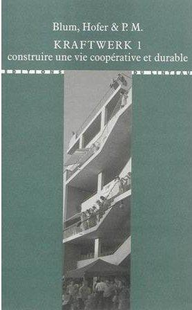 Kraftwerk t.1 ; construire une vie coopérative et durable