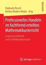 Professionelles Handeln im fachfremd erteilten Mathematikunterricht  - Bettina Rösken-Winter - Raphaela Porsch