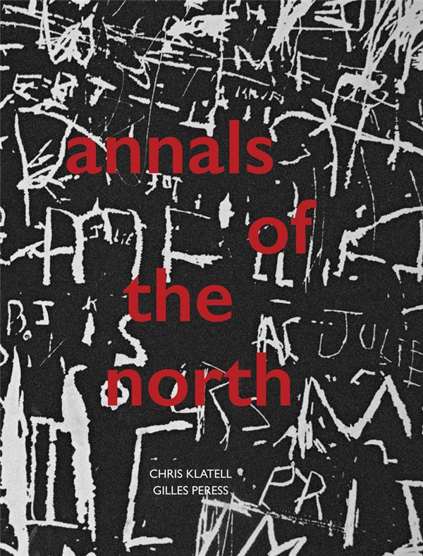Gilles peress chris klatell annals of the north