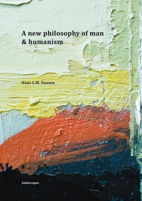 A new philosophy of man & humanism