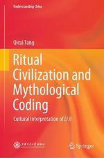 Ritual Civilization and Mythological Coding  - Qicui Tang