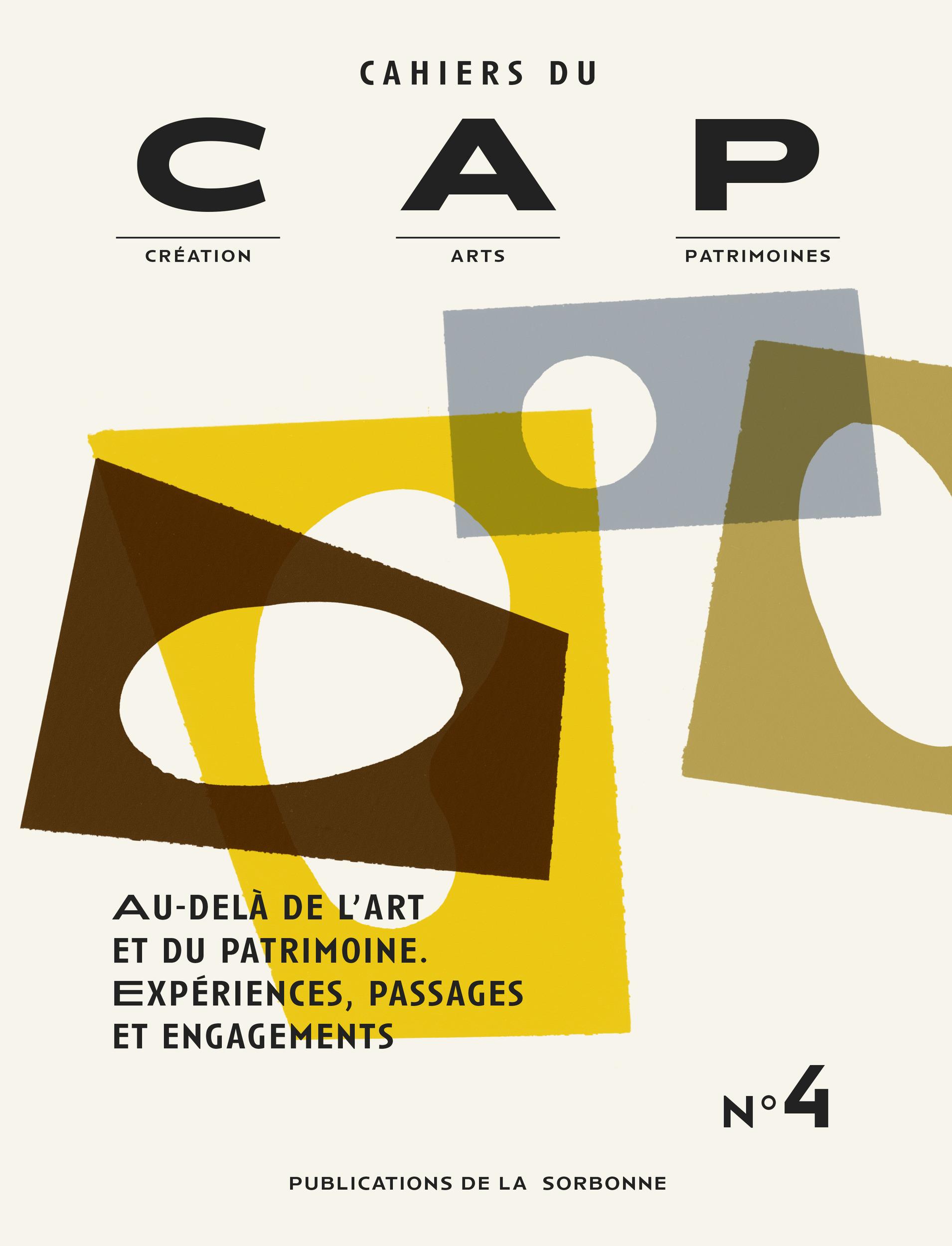 Cahiers du CAP T.4 ; au-delà de l'art et du patrimoine ; expériences, passages et engagements