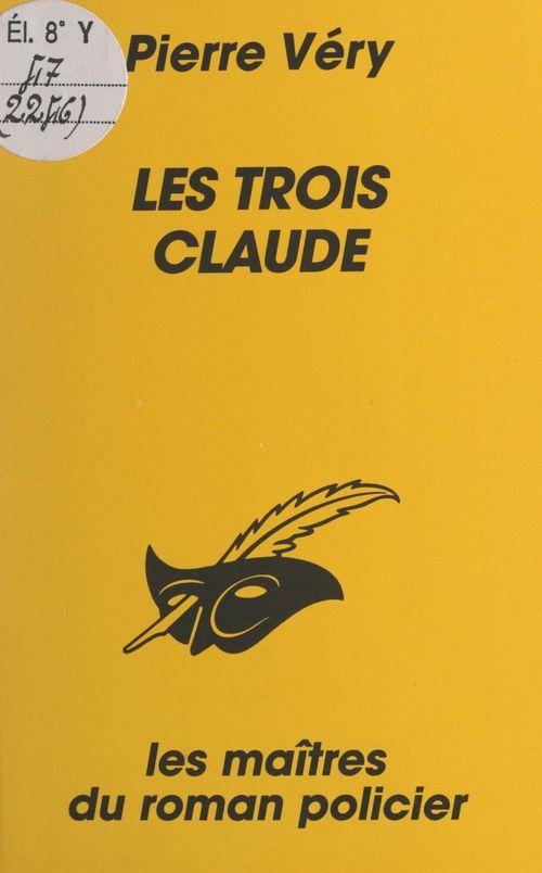 Les trois Claude  - Pierre Véry