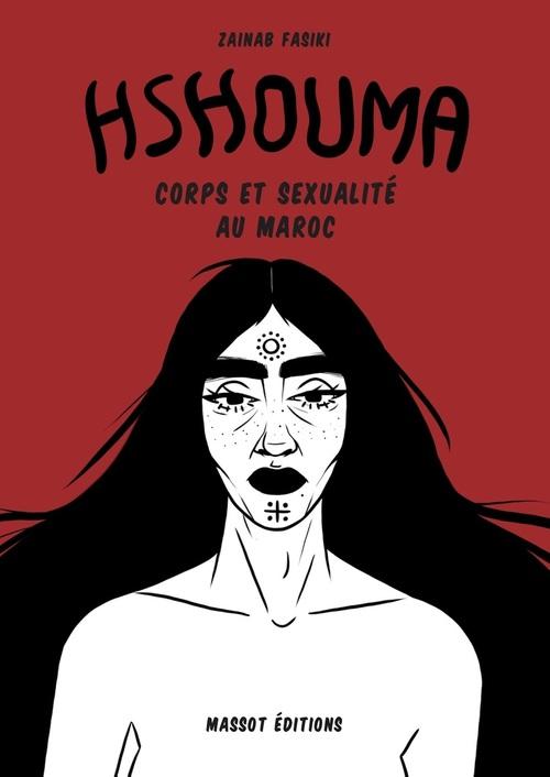Hshouma ; corps et sexualité au Maroc