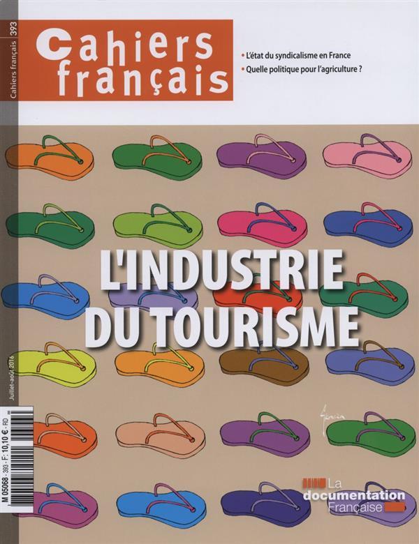 Cahiers français T.393 ; l'industrie du tourisme