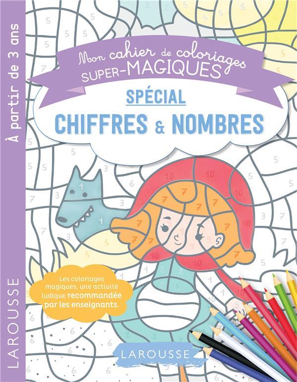 Mon Cahier De Coloriages Super Magiques Special Chiffres Nombres Collectif Larousse Grand Format Les Volcans Clermont Ferrand